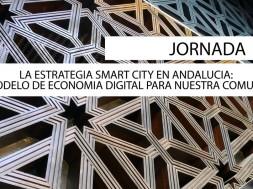 LA ESTRATEGIA SMART CITY EN ANDALUCIA: MODELO DE ECONOMIA DIGITAL